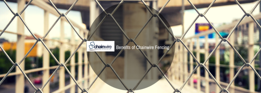 Benefits of Chainwire Fencing - Fencing Specialists