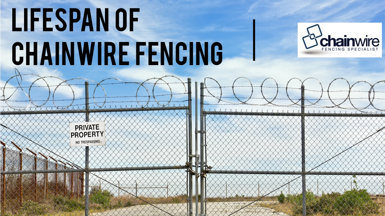 How Long Will Your Chainwire Fence Last? - Chainwire Fence