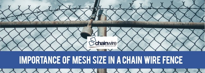 Importance of Mesh Size in a Chainwire Fence