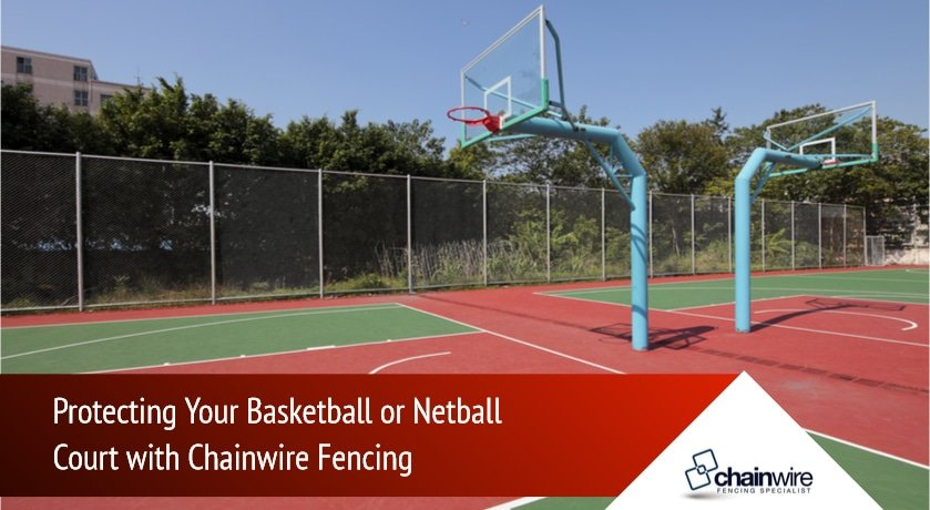 Protecting Your Basketball or Netball Court with Chainwire Fencing