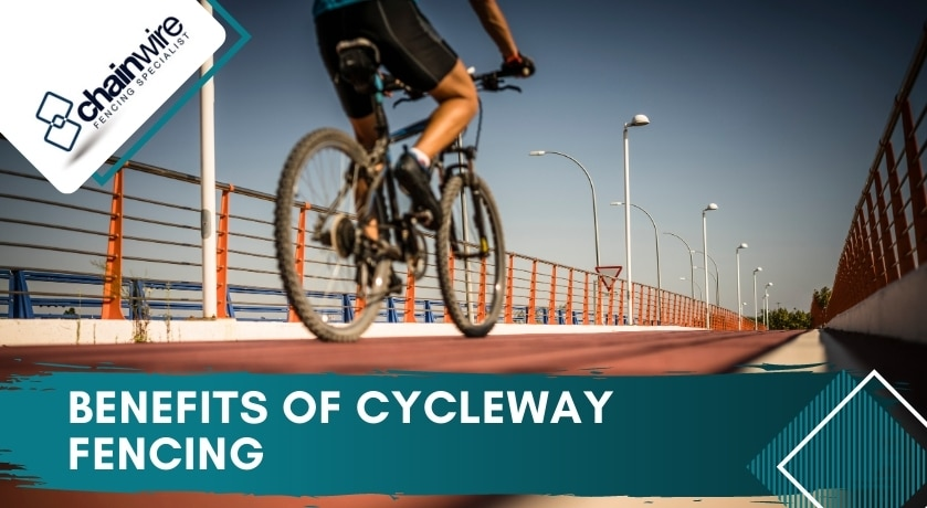 Benefits of Cycleway Fencing