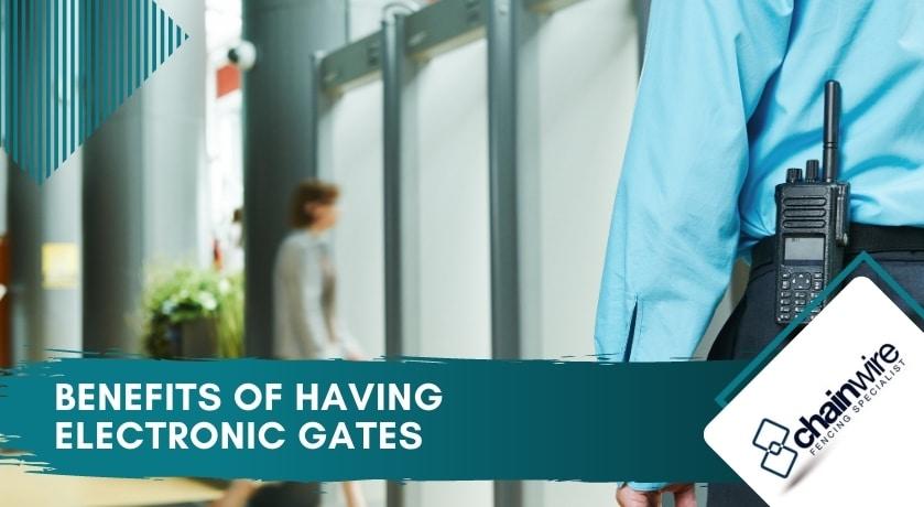 Benefits of Having Electronic Gates
