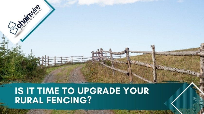 Is It Time to Upgrade Your Rural Fencing