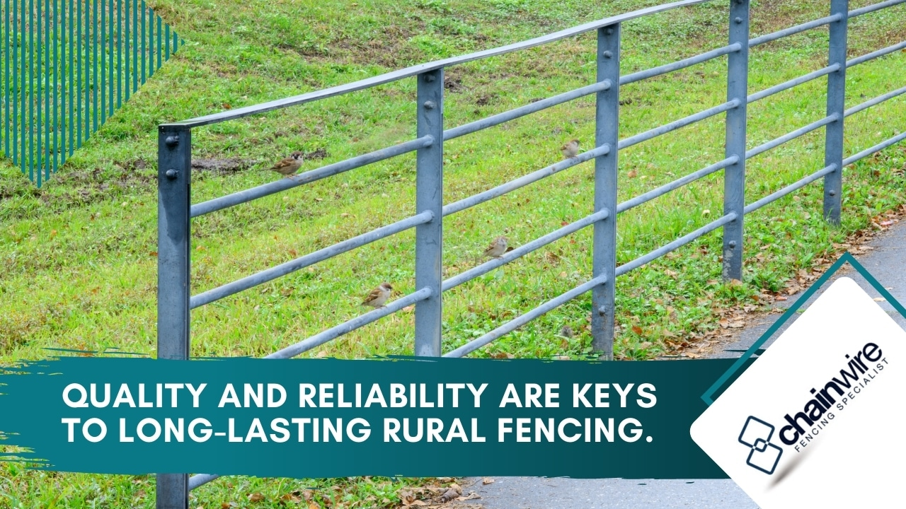 Quality and reliability are keys to long-lasting rural fencing.