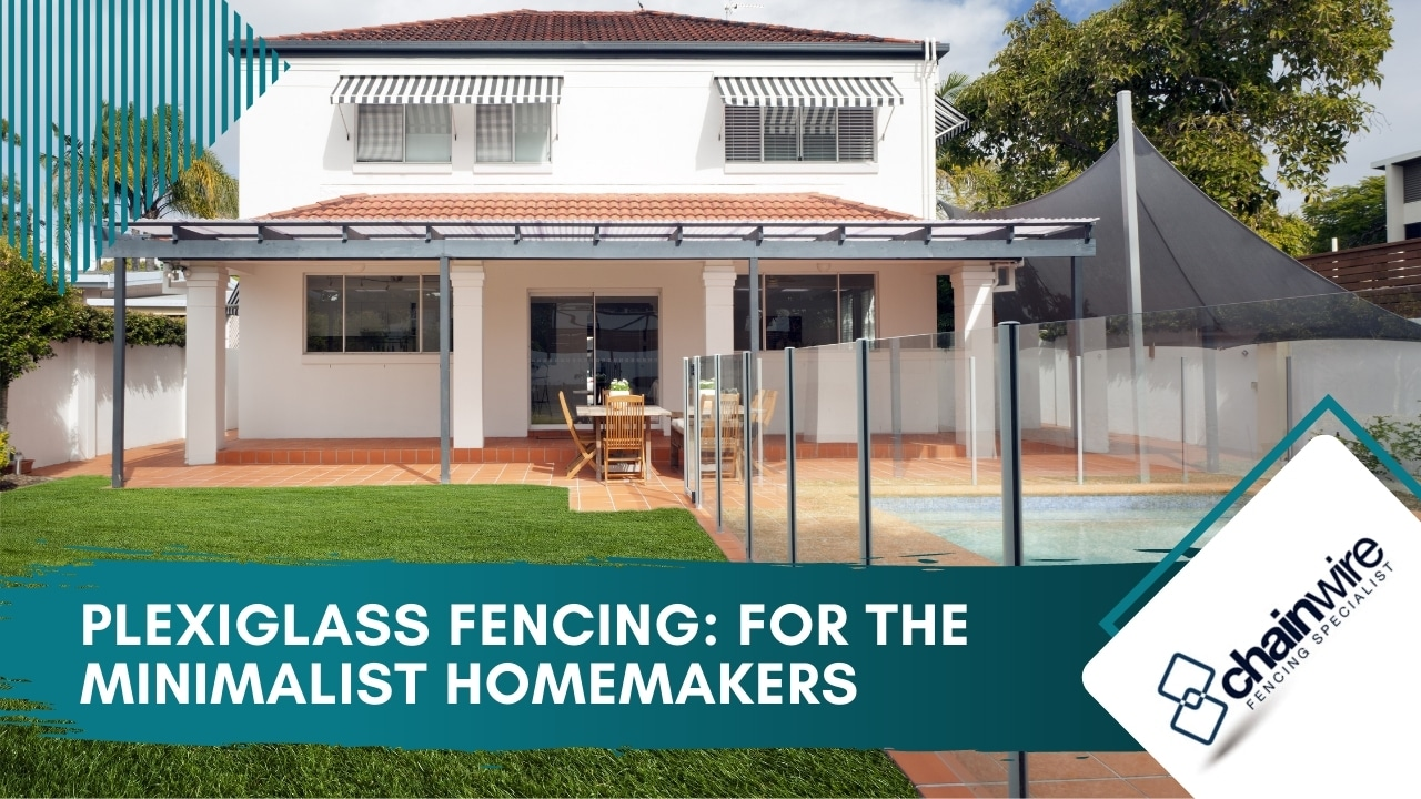 Plexiglass Fencing For the Minimalist Homemakers