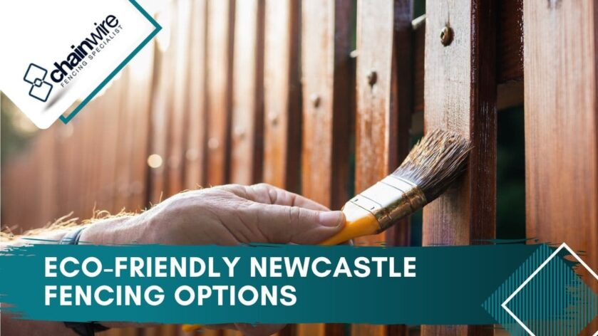 Eco-Friendly Newcastle Fencing Options
