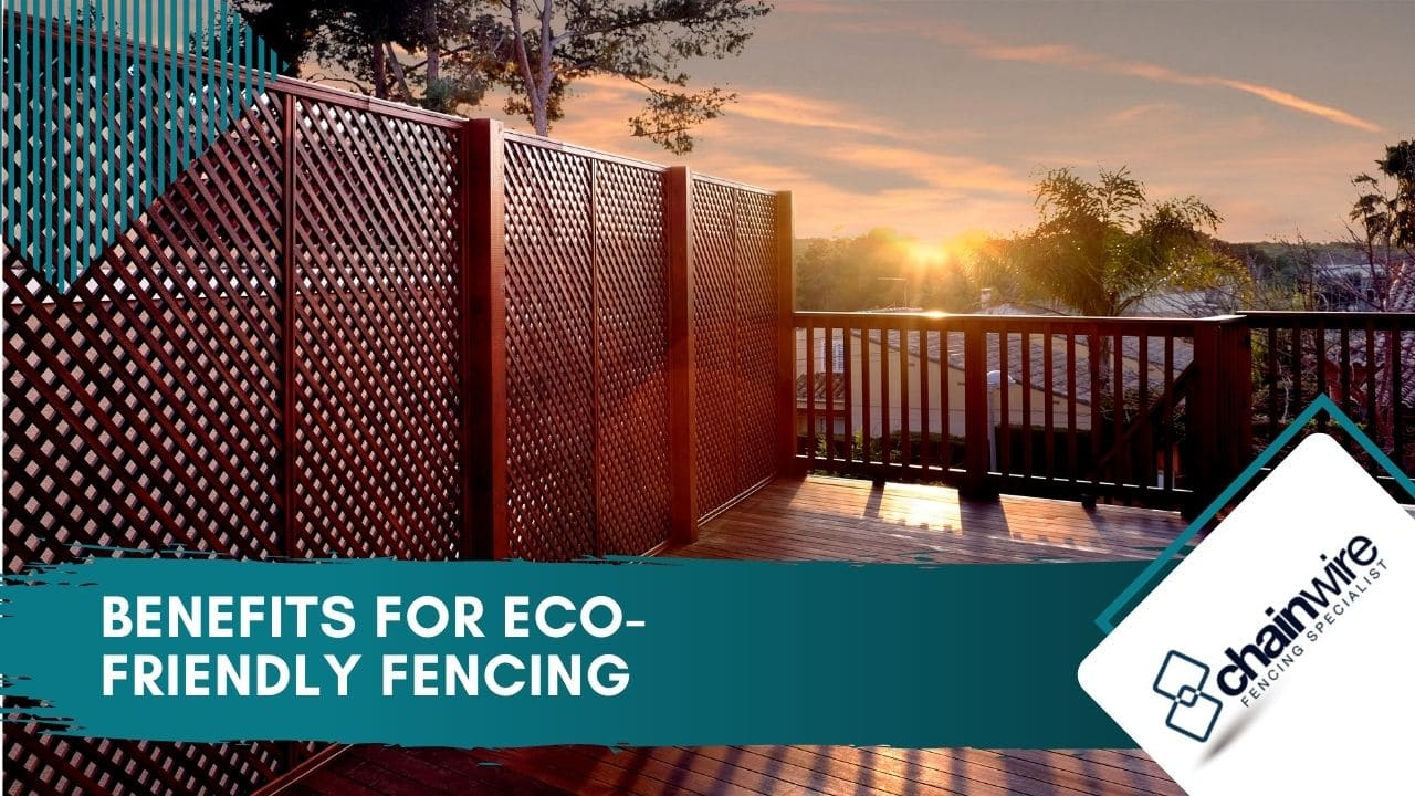 Benefits for eco-friendly fencing