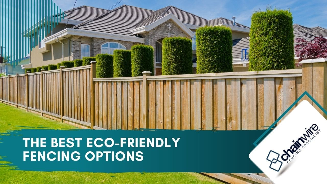 The best eco-friendly fencing options