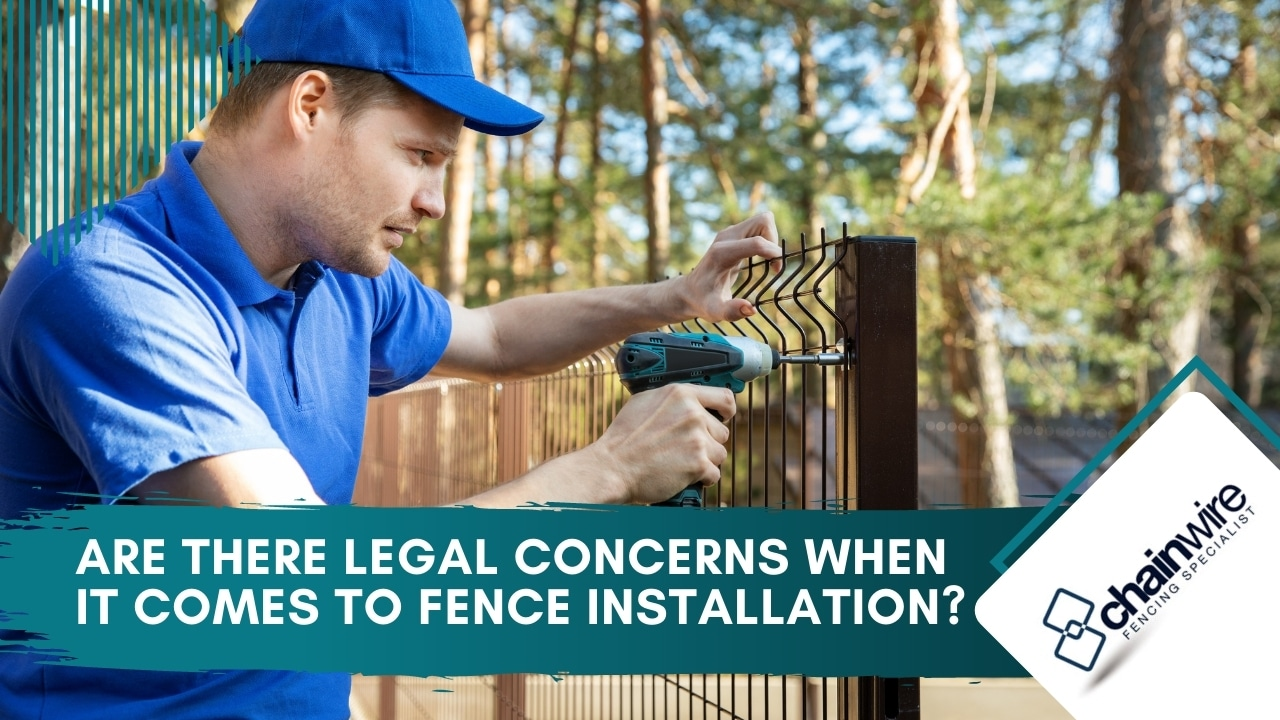 Are There Legal Concerns When It Comes to Fence Installation