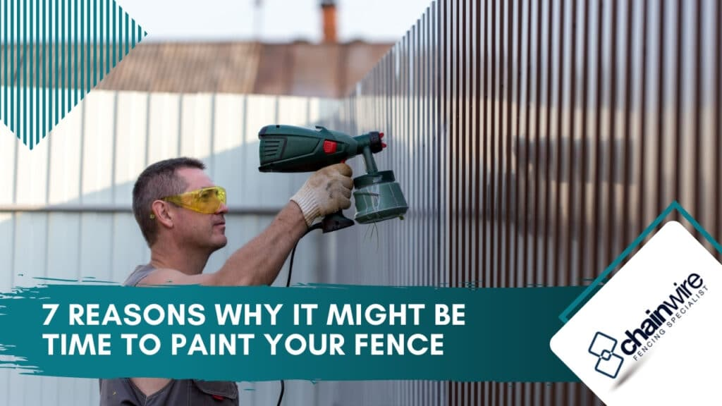 7 Reasons Why It Might Be Time to Paint Your Fence