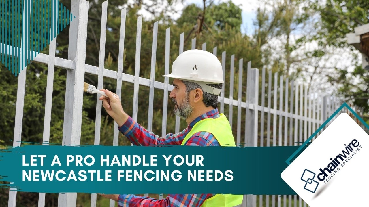 Let a Pro Handle Your Newcastle Fencing Needs