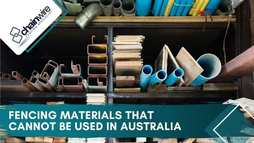 Fencing Materials that Cannot Be Used in Australia