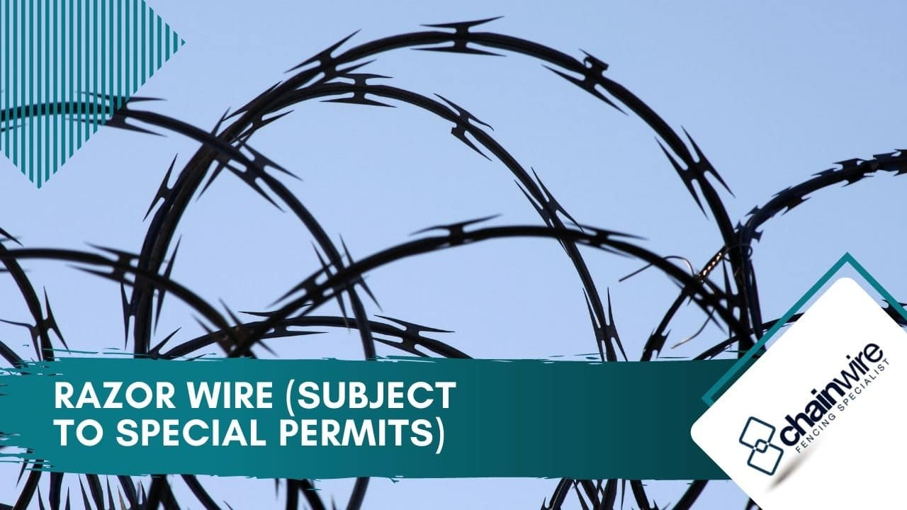 Razor wire (subject to special permits)